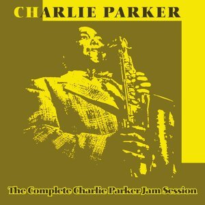 The Complete Charlie Parker Jam Session