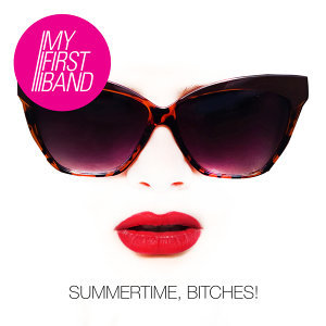 Summertime, Bitches!