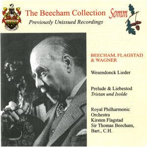 The Beecham Collection: Beecham, Flagstad & Wagner