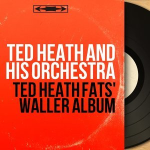 Ted Heath Fats' Waller Album - Mono Version