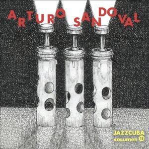 Arturo Sandoval - JazzCuba Volumen 18