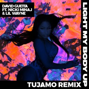 Light My Body Up (feat. Nicki Minaj & Lil Wayne) - Tujamo Remix