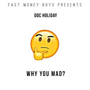 Why You Mad?