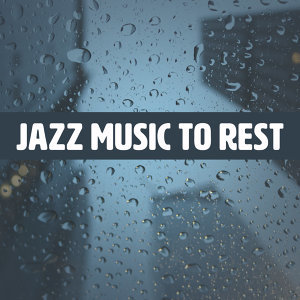 Jazz Music to Rest – Easy Listening, Piano Relaxation, Stress Relief, Inner Silence
