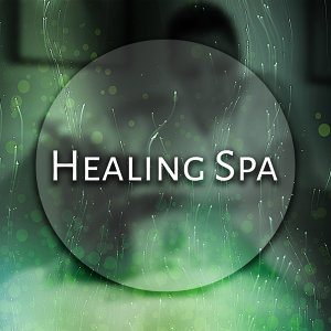 Healing Spa – Serenity Nature Sounds for Massage, Wellness, Relief, Sea Waves, Ocean Dreams, Pure Mind, Spa Music
