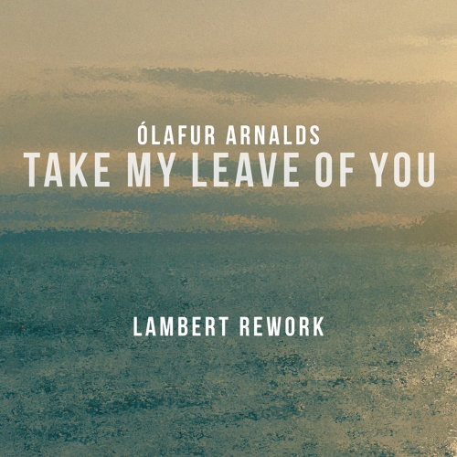 Take My Leave Of You - Lambert Rework