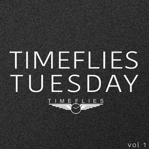 Timeflies Tuesday, Vol. 1