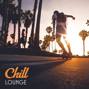 Chill Lounge – Pure Relaxation, Chill Out Mix, Relax on the Beach, Party Night, Ambient Music, Total Rest, Summertime