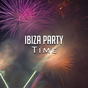 Ibiza Party Time – Summer Hits, Beach Party Time, Hot Music, Cold Drinks
