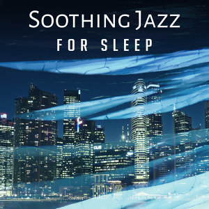 Soothing Jazz for Sleep – Instrumental Melodies to Bed, Mellow Jazz, Sleep Music, Lullaby at Goodnight, Relaxation, Smooth Jazz