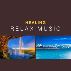 Healing Relax Music – Calming Sounds of Nature, Stress Relief, Reduce Anxiety, Feel Inner Power
