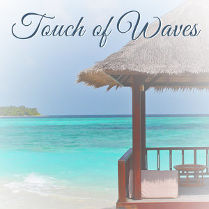 Touch of Waves – Relaxing Music for Massage, Spa Relaxation, Ocean Sounds, Water White Noise, Zen
