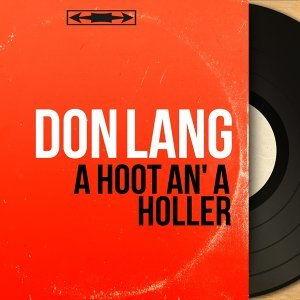 A Hoot an' a Holler - Mono Version