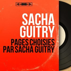 Pages choisies par Sacha Guitry - Mono Version