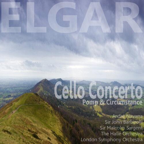 Elgar: Cello Concerto in E Minor, Op. 85: Pomp and Circumstance Marches Nos. 1 & 4