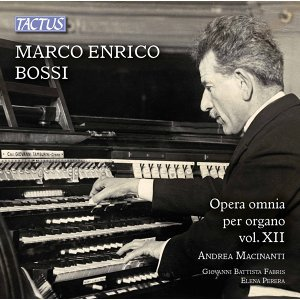 Opera omnia per organo, Vol. 12: Marco Enrico Bossi