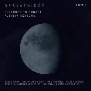 Desyatnikov: Sketches to Sunset & Russian Seasons