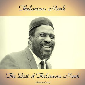 The Best of Thelonious Monk - All Tracks Remastered
