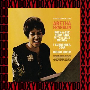 The Complete Electrifying Aretha Franklin Sessions - Hd Remastered, Restored Edition, Doxy Collection