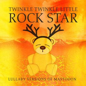 Lullaby Versions of Mastodon