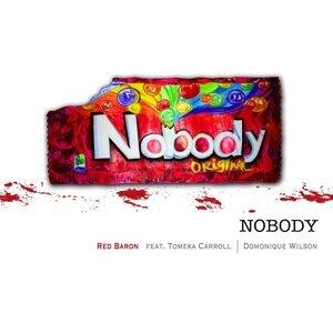 Nobody (feat. Tomeka Carroll & Domonique Wilson)