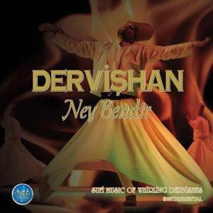 Dervişhan Ney Bendir - Sufi Music of Whirling Dervishes / Instrumental
