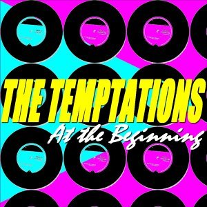 The Temptations - At the Beginning