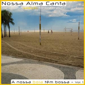 A Nossa Bola Tem Bossa - Vol. 1