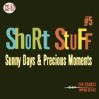 SHORT STUFF 5 (簡短東西5) - 陽光燦爛的日子與珍貴片刻
