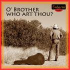 O' BROTHER WHO ART THOU? (哦,親愛的兄弟,你是?)