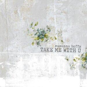 Take Me With U