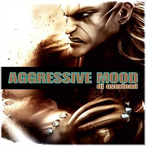 Aggressive Mood