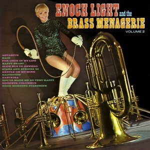 Enoch Light and the Brass Menagerie Vol. 2