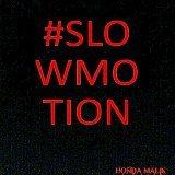 #Slowmotion
