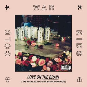 Love On The Brain - Los Feliz Blvd