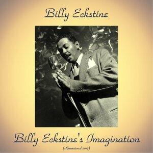 Billy Eckstine's Imagination - Remastered 2017
