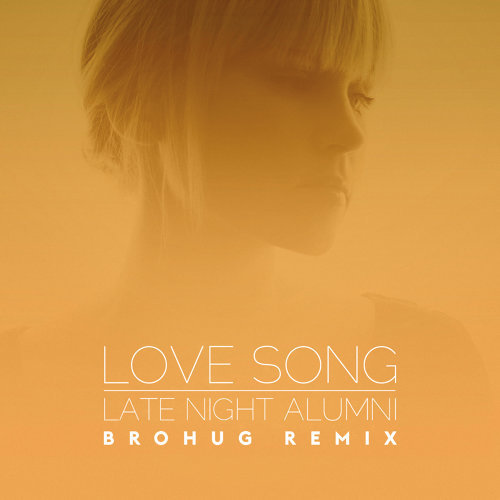 Love Song - Brohug Remix