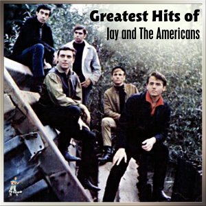 Greatest Hits of Jay & The Americans