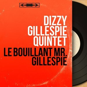 Le bouillant Mr. Gillespie - Mono Version