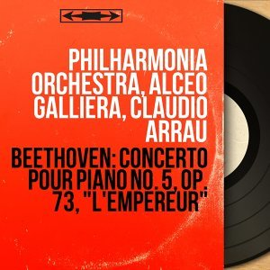 """Beethoven: Concerto pour piano No. 5, Op. 73, """"L'empereur"""" - Remastered, Stereo Version"""