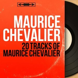 20 Tracks of Maurice Chevalier - Mono Version