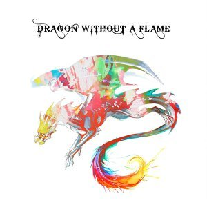 Dragon Without a Flame