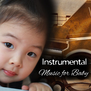 Instrumental Music for Baby – Educational Songs for Kids, Einstein Effect, Peaceful Classical Sounds, Baby Music, Mozart, Bach