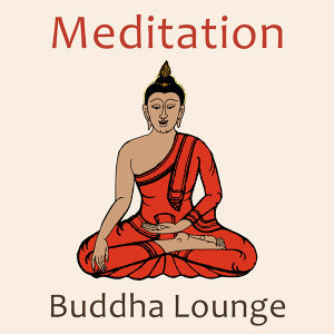 Meditation: Buddha Lounge – Calm Sounds to Meditate, Rest with New Age, Spirit Journey, Inner Relaxation