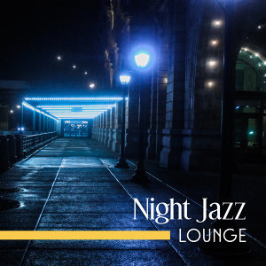 Night Jazz Lounge – Relaxed Jazz, Piano Bar, Instrumental Music, Ambient Jazz Collection