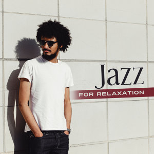 Jazz for Relaxation – Evening Piano, Chilled Jazz, Pure Mind, Best Smooth Jazz, Instrumental Music to Calm Down, Rest