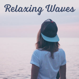Relaxing Waves – Sounds of Nature, Calm Down & Relax, Rest, Relief Stress, New Age Music, Instrumental