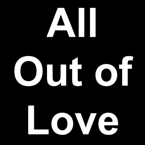 All out of Love (Live)