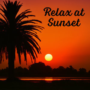 Relax at Sunset – Holiday Chill Out Music, Pure Relaxation, Deep Chill, Relaxing Waves, Summertime