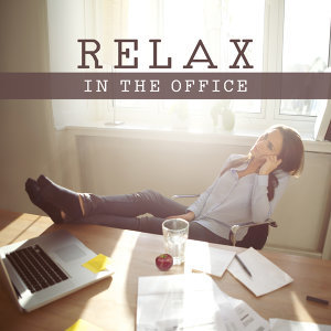 Relax in the Office – Relaxing Music, New Age 2017 for Rest, Have a Break at Work, Relax, Feel Fresh Power